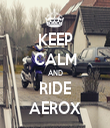 KEEP CALM AND RIDE AEROX - Personalised Tea Towel: Premium
