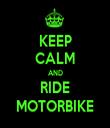 KEEP CALM AND RIDE MOTORBIKE - Personalised Tea Towel: Premium