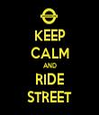 KEEP CALM AND RIDE STREET - Personalised Tea Towel: Premium