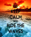 KEEP CALM AND RIDE THE WAVES - Personalised Tea Towel: Premium