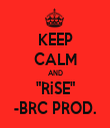 "KEEP CALM AND ""RiSE"" -BRC PROD. - Personalised Tea Towel: Premium"