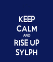 KEEP CALM AND RISE UP SYLPH - Personalised Tea Towel: Premium