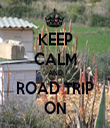 KEEP CALM AND ROAD TRIP ON - Personalised Tea Towel: Premium