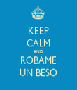 KEEP CALM AND ROBAME UN BESO - Personalised Tea Towel: Premium
