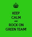 KEEP CALM AND ROCK ON GREEN TEAM! - Personalised Tea Towel: Premium