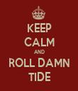 KEEP CALM AND ROLL DAMN TIDE - Personalised Tea Towel: Premium