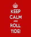 KEEP CALM AND ROLL TIDE! - Personalised Tea Towel: Premium