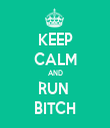 KEEP CALM AND RUN  BITCH - Personalised Tea Towel: Premium