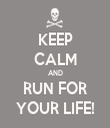 KEEP CALM AND RUN FOR YOUR LIFE! - Personalised Tea Towel: Premium