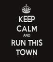 KEEP CALM AND RUN THIS TOWN - Personalised Tea Towel: Premium
