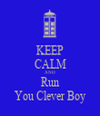 KEEP CALM AND Run You Clever Boy - Personalised Tea Towel: Premium
