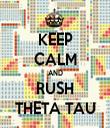 KEEP CALM AND RUSH THETA TAU - Personalised Tea Towel: Premium