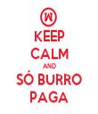 KEEP CALM AND SÓ BURRO PAGA - Personalised Tea Towel: Premium
