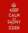 KEEP CALM AND SĄDNY DZIEŃ - Personalised Tea Towel: Premium