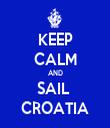 KEEP CALM AND SAIL  CROATIA - Personalised Tea Towel: Premium