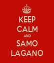 KEEP CALM AND SAMO LAGANO - Personalised Tea Towel: Premium