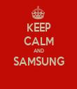 KEEP CALM AND SAMSUNG  - Personalised Tea Towel: Premium