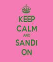 KEEP CALM AND SANDI ON - Personalised Tea Towel: Premium