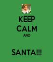 KEEP CALM AND  SANTA!!! - Personalised Tea Towel: Premium