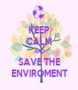 KEEP CALM AND SAVE THE ENVIROMENT - Personalised Tea Towel: Premium