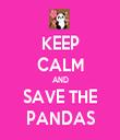 KEEP CALM AND SAVE THE PANDAS - Personalised Tea Towel: Premium