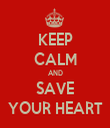 KEEP CALM AND SAVE YOUR HEART - Personalised Tea Towel: Premium