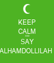 KEEP CALM AND SAY ALHAMDOLLILAH  - Personalised Tea Towel: Premium
