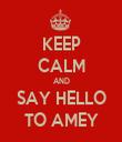 KEEP CALM AND SAY HELLO TO AMEY - Personalised Tea Towel: Premium