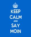 KEEP CALM AND SAY MOIN - Personalised Tea Towel: Premium