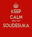 KEEP CALM AND SAY SOUDESUKA  - Personalised Tea Towel: Premium
