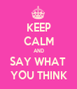 KEEP CALM AND SAY WHAT  YOU THINK - Personalised Tea Towel: Premium