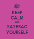 KEEP CALM AND SAZERAC YOURSELF - Personalised Tea Towel: Premium