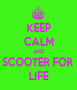 KEEP CALM AND SCOOTER FOR  LIFE - Personalised Tea Towel: Premium
