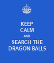 KEEP CALM AND SEARCH THE DRAGON BALLS - Personalised Tea Towel: Premium