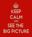 KEEP CALM AND SEE THE  BIG PICTURE - Personalised Tea Towel: Premium