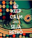 KEEP CALM AND SEJA RETRÔ - Personalised Tea Towel: Premium