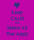 Keep CALM AND Select All That Apply - Personalised Tea Towel: Premium