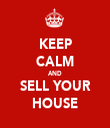 KEEP CALM AND SELL YOUR HOUSE - Personalised Tea Towel: Premium