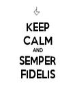 KEEP CALM AND SEMPER FIDELIS - Personalised Tea Towel: Premium
