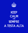 KEEP CALM AND SEMPRE A TESTA ALTA - Personalised Tea Towel: Premium