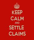 KEEP CALM AND SETTLE  CLAIMS - Personalised Tea Towel: Premium