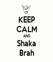 KEEP CALM AND Shaka Brah - Personalised Tea Towel: Premium