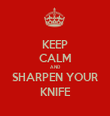 KEEP CALM AND SHARPEN YOUR KNIFE - Personalised Tea Towel: Premium