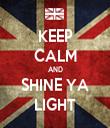 KEEP CALM AND SHINE YA LIGHT - Personalised Tea Towel: Premium