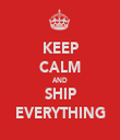 KEEP CALM AND SHIP EVERYTHING - Personalised Tea Towel: Premium
