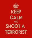 KEEP CALM AND SHOOT A  TERRORIST - Personalised Tea Towel: Premium
