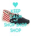 KEEP CALM AND SHOP SHOP SHOP - Personalised Tea Towel: Premium