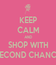 KEEP CALM AND SHOP WITH SECOND CHANCE - Personalised Tea Towel: Premium