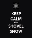 KEEP CALM AND SHOVEL SNOW - Personalised Tea Towel: Premium