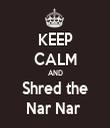 KEEP CALM AND Shred the Nar Nar  - Personalised Tea Towel: Premium
